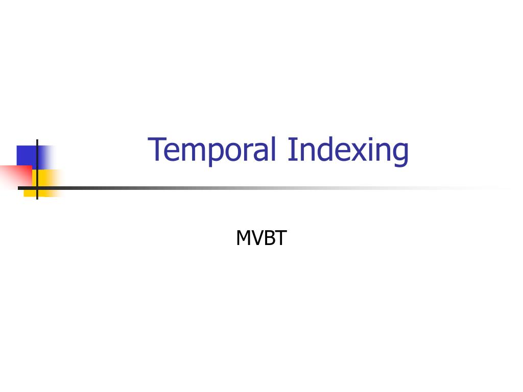 temporal indexing