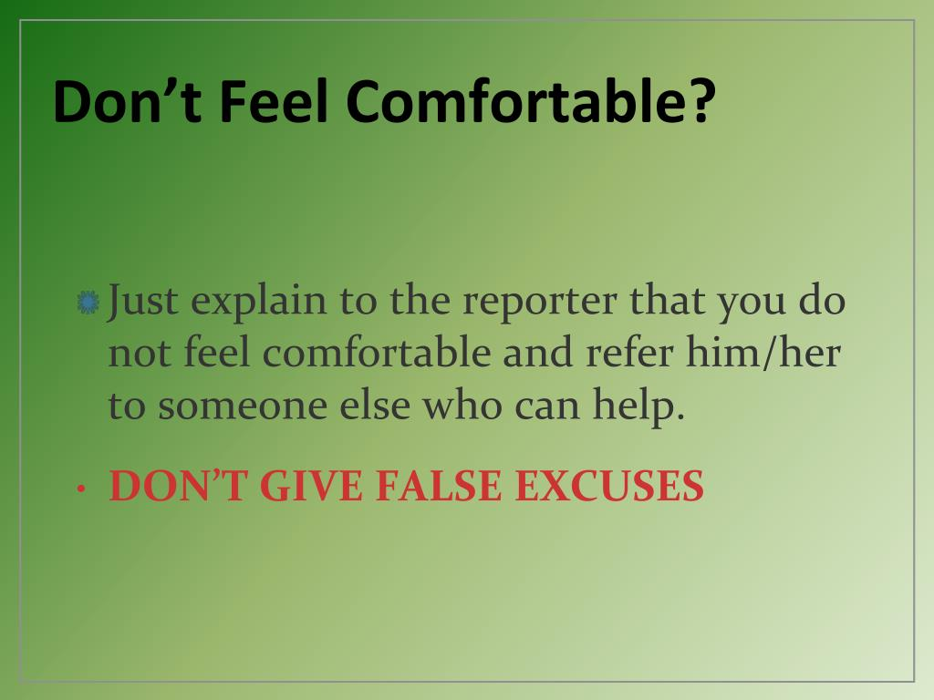 Don't Feel Comfortable?