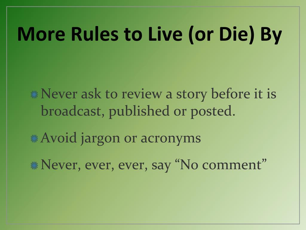 More Rules to Live (or Die) By
