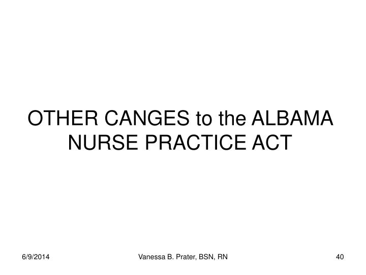 OTHER CANGES to the ALBAMA NURSE PRACTICE ACT