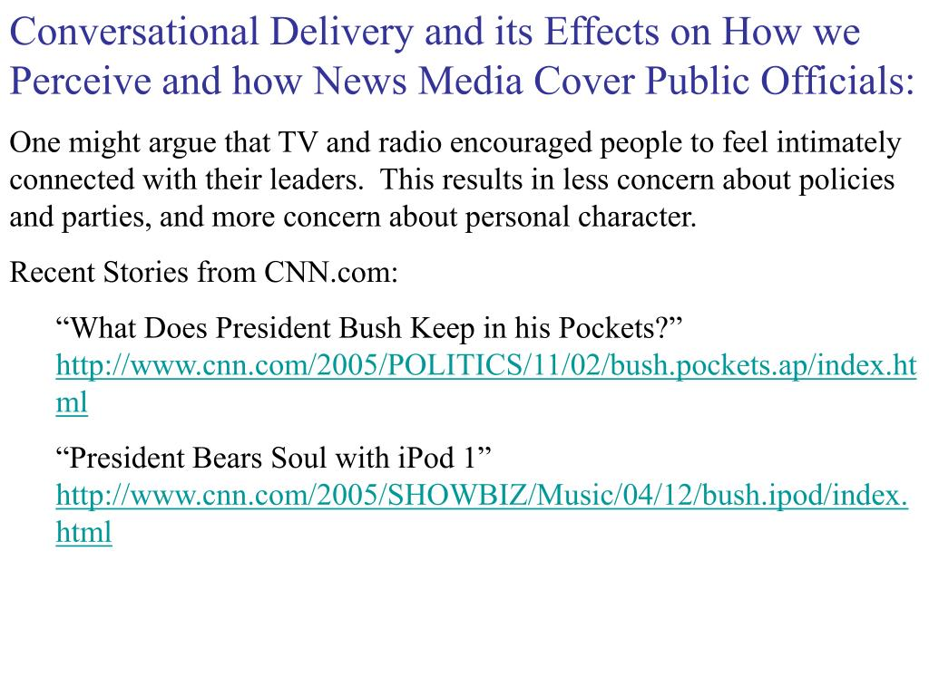 Conversational Delivery and its Effects on How we Perceive and how News Media Cover Public Officials: