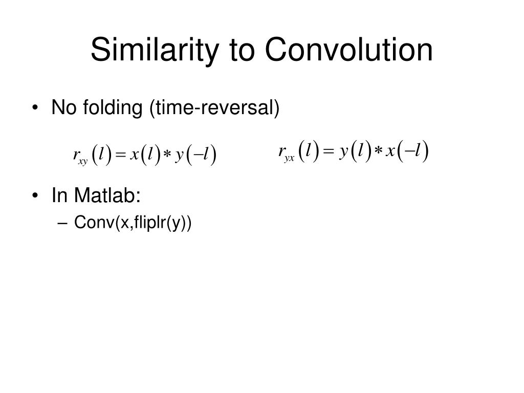 Similarity to Convolution