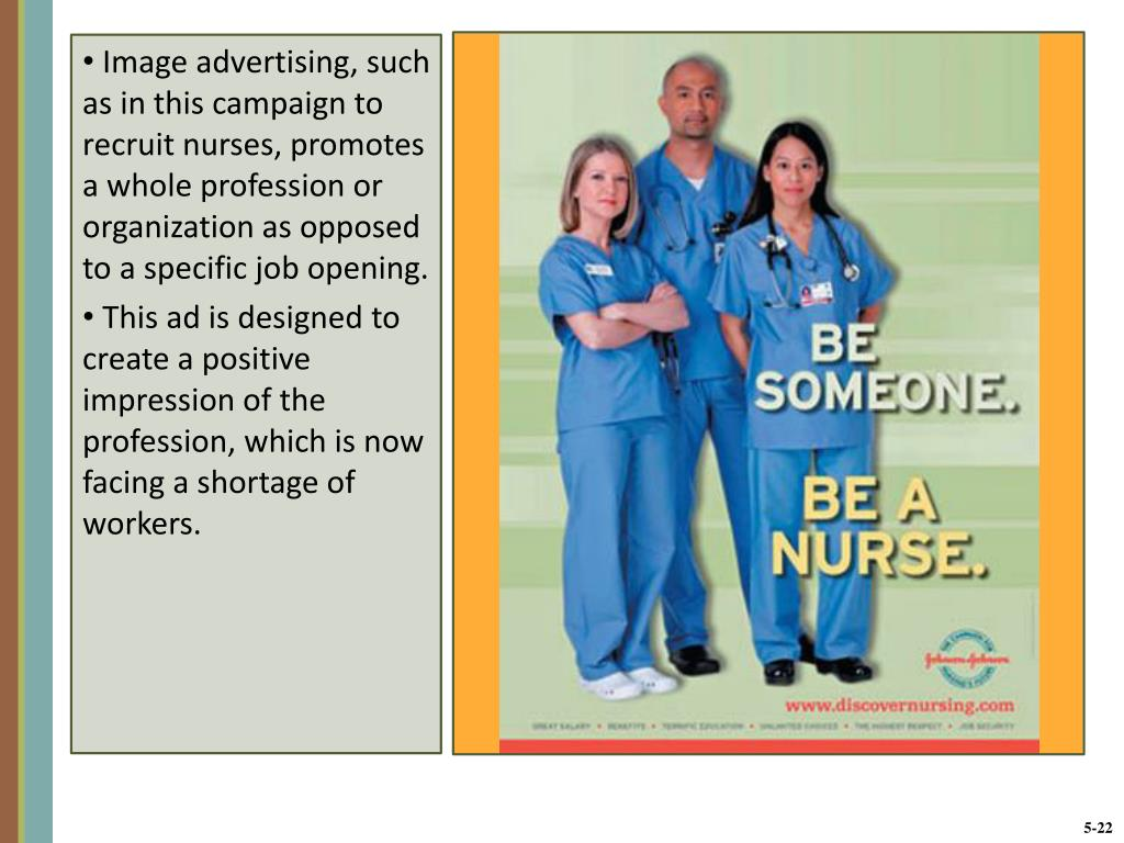 Image advertising, such as in this campaign to recruit nurses, promotes a whole profession or organization as opposed to a specific job opening.