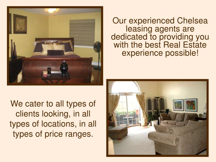 Our experienced Chelsea leasing agents are dedicated to providing you with the best Real Estate expe...