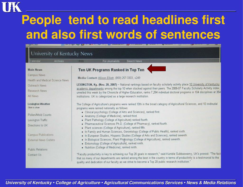 People  tend to read headlines first and also first words of sentences