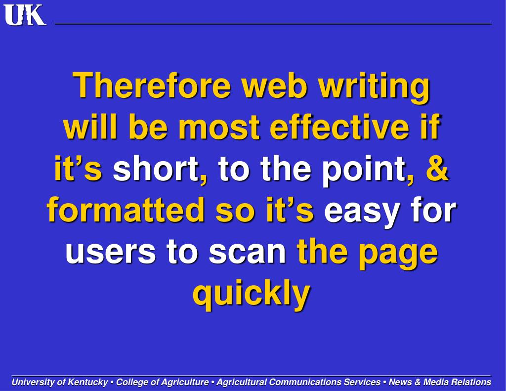 Therefore web writing will be most effective if it's