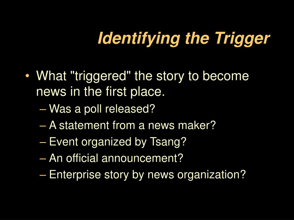 Identifying the Trigger