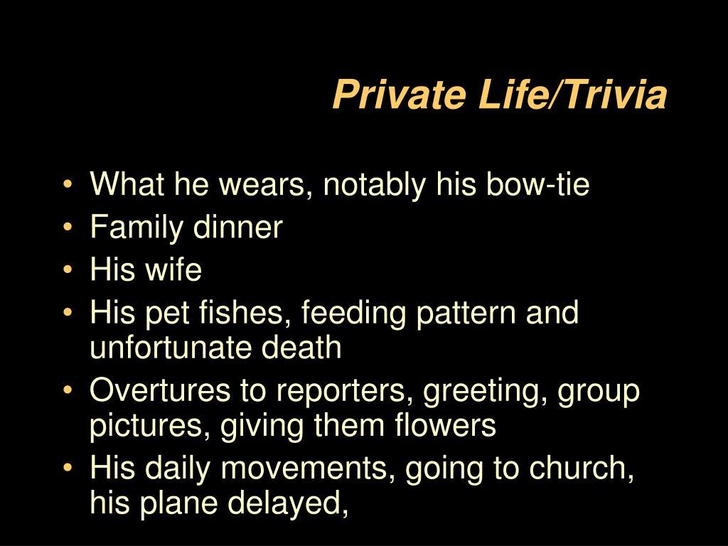 Private Life/Trivia