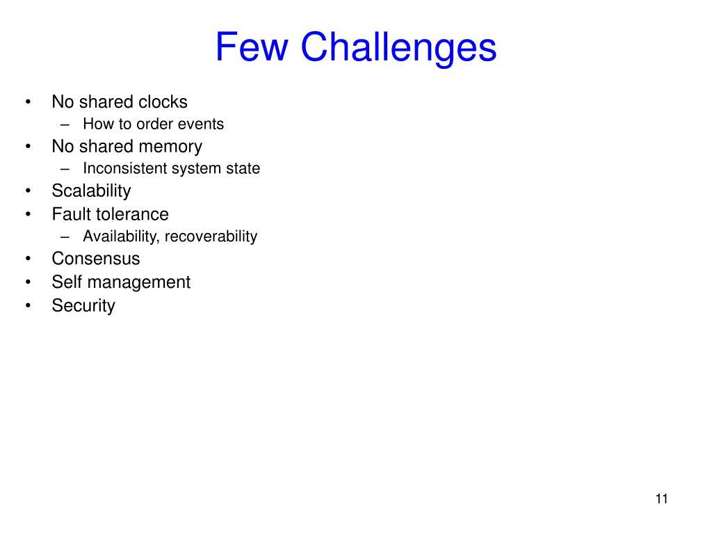 Few Challenges