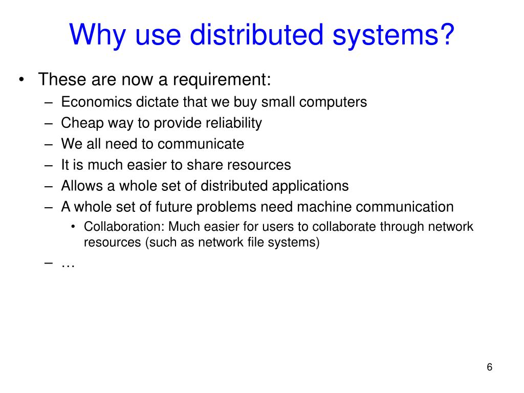 Why use distributed systems?