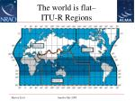 the world is flat itu r regions