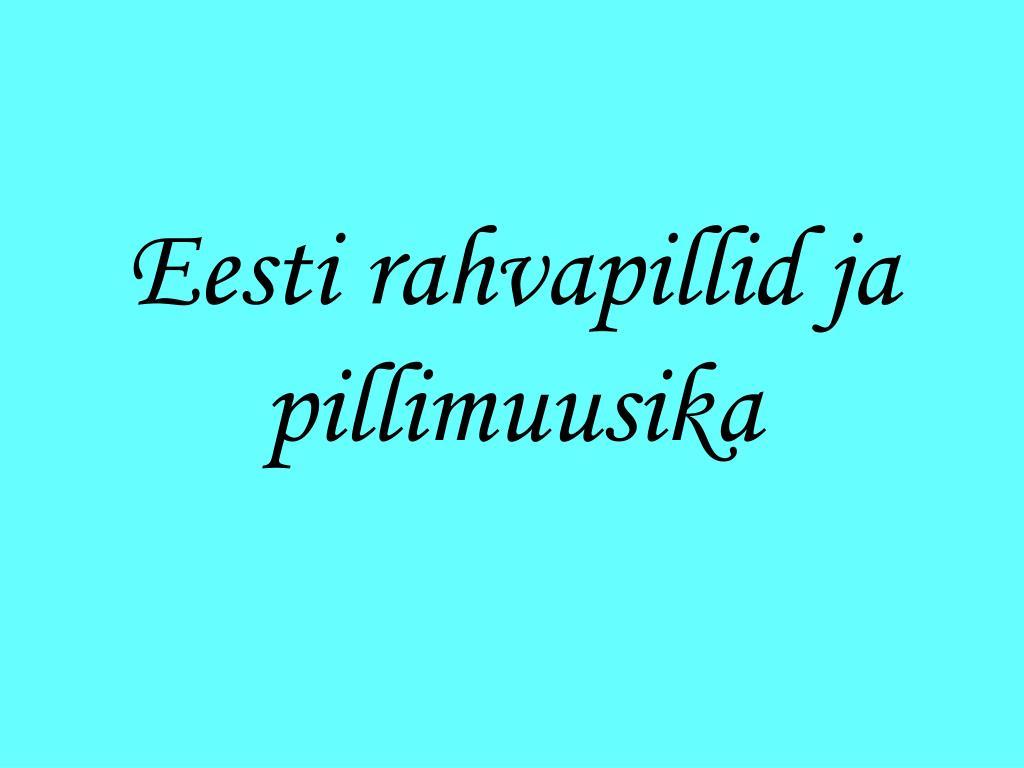Eesti rahvapillid ja pillimuusika