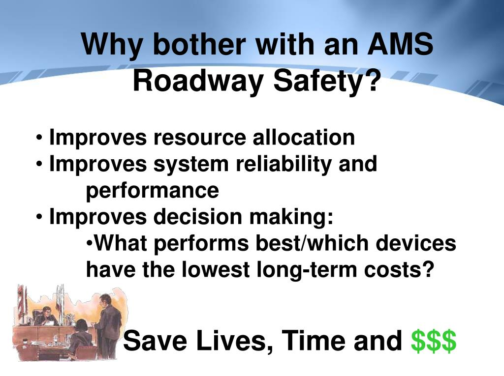 Why bother with an AMS Roadway Safety?