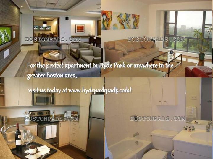 For the perfect apartment in Hyde Park or anywhere in the greater Boston area,