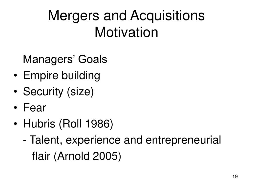 the motive behind mergers and acquisition Developed technique to examine post-acquisition evidence as to the motives behind merger and acquisition activity.