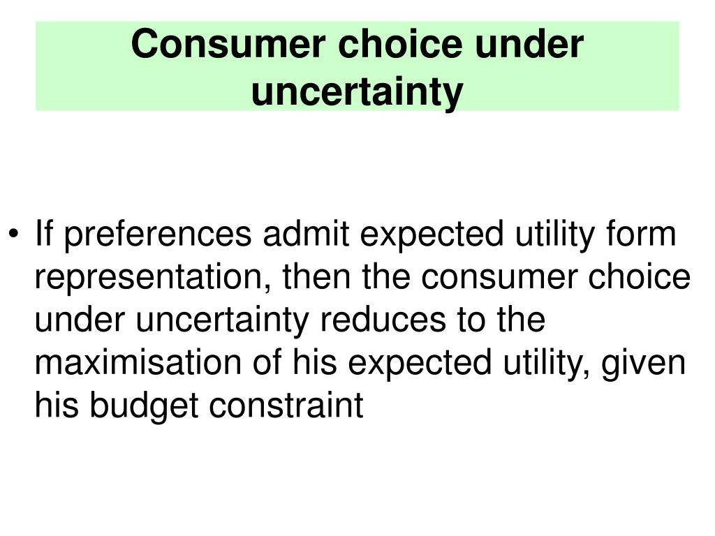 Consumer choice under uncertainty