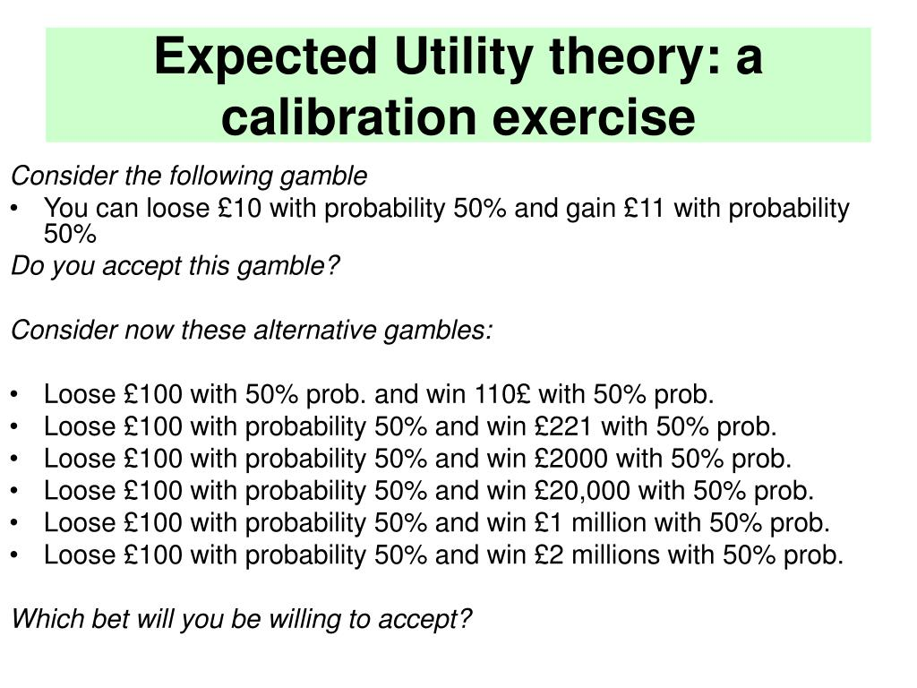 Expected Utility theory: a calibration exercise