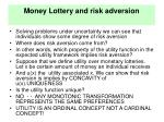 money lottery and risk adversion