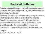 reduced lotteries