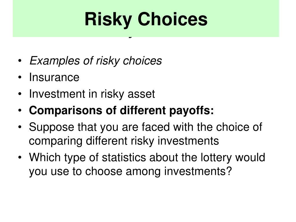 Risky Choices