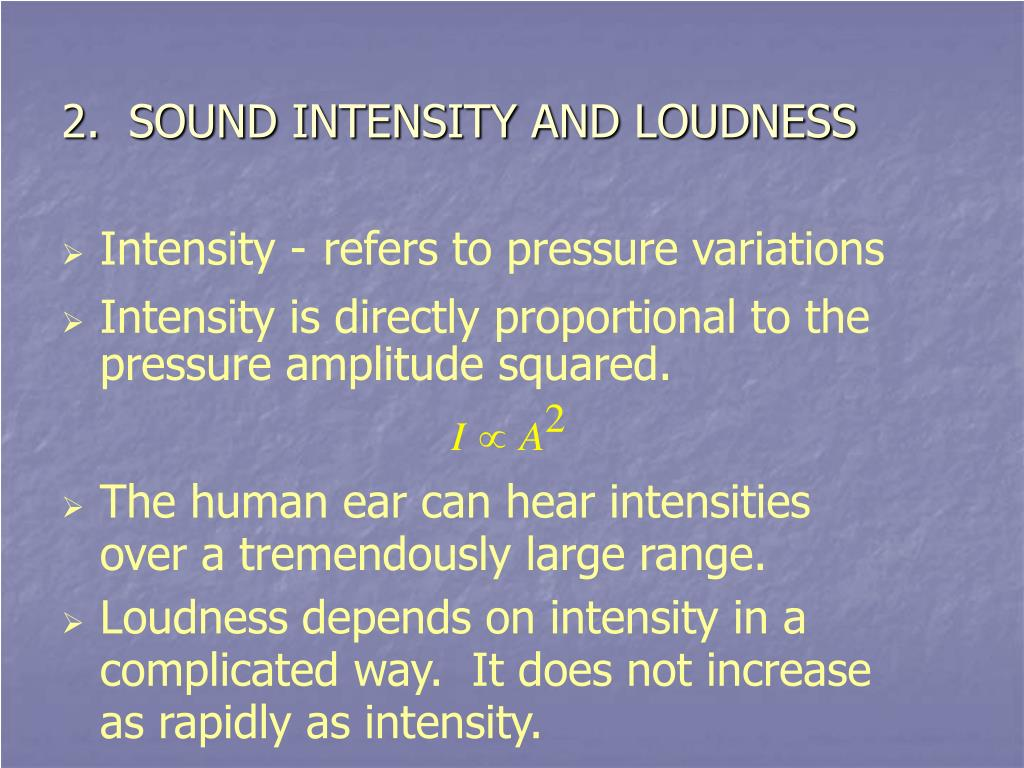 2.  SOUND INTENSITY AND LOUDNESS