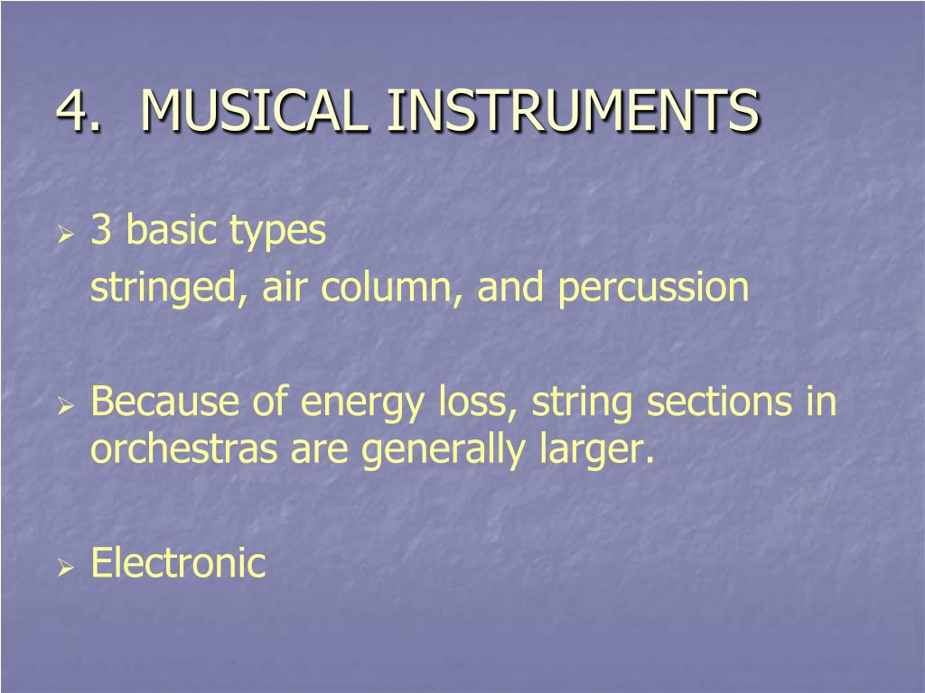 4.  MUSICAL INSTRUMENTS