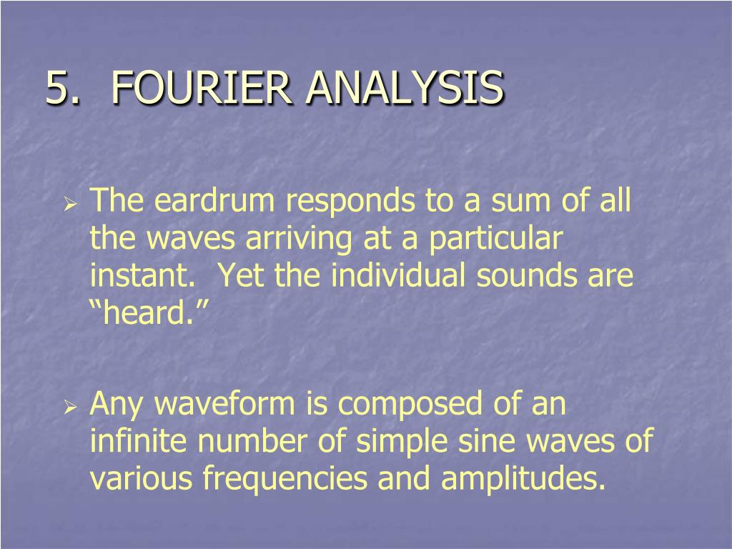 5.  FOURIER ANALYSIS