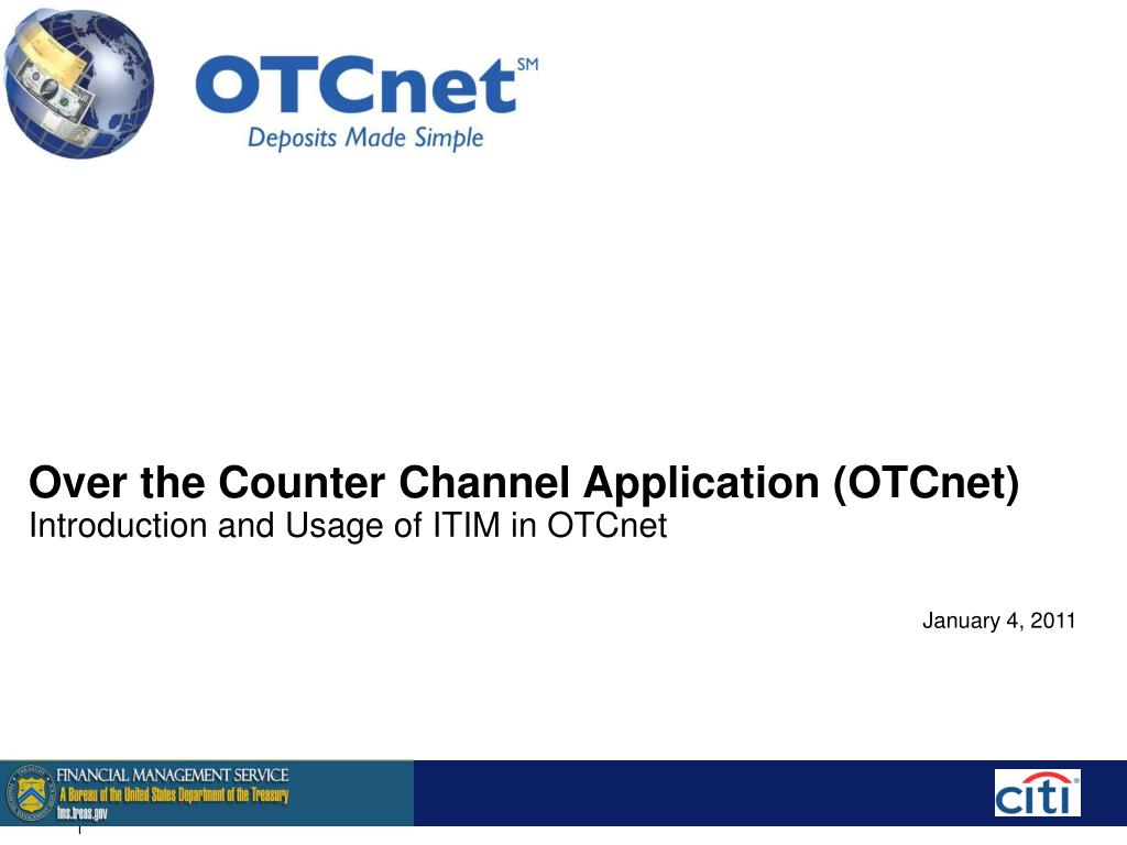 Over the Counter Channel Application (OTCnet)
