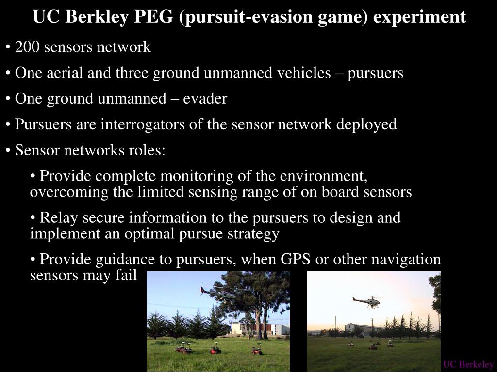 UC Berkley PEG (pursuit-evasion game) experiment