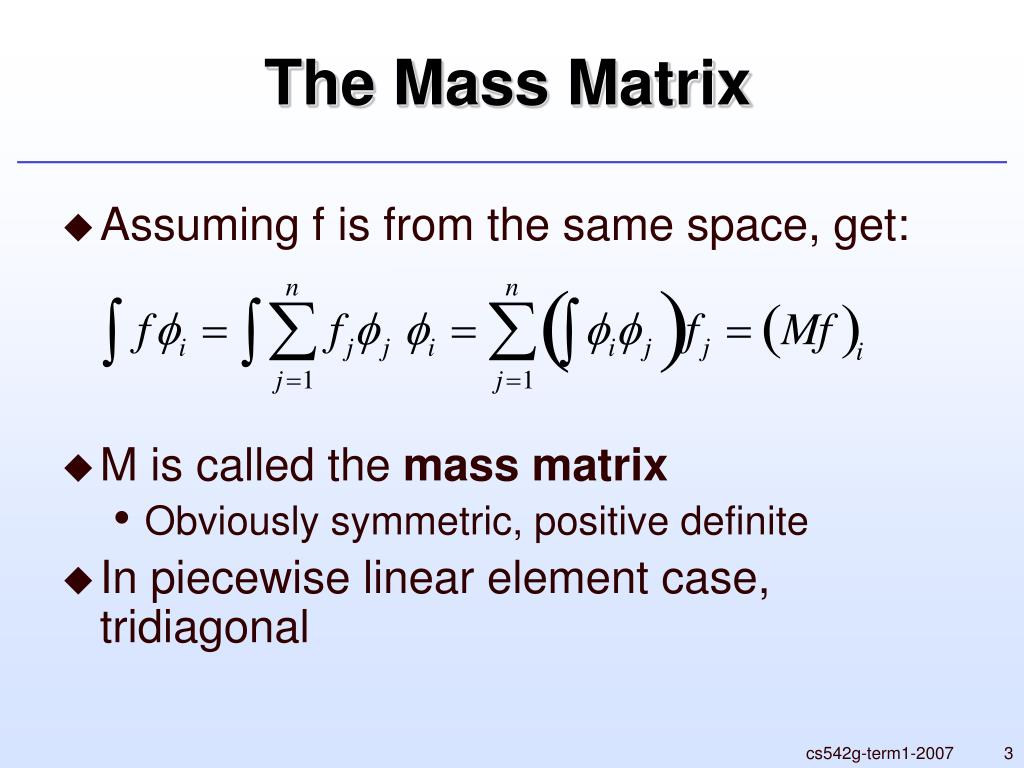 The Mass Matrix