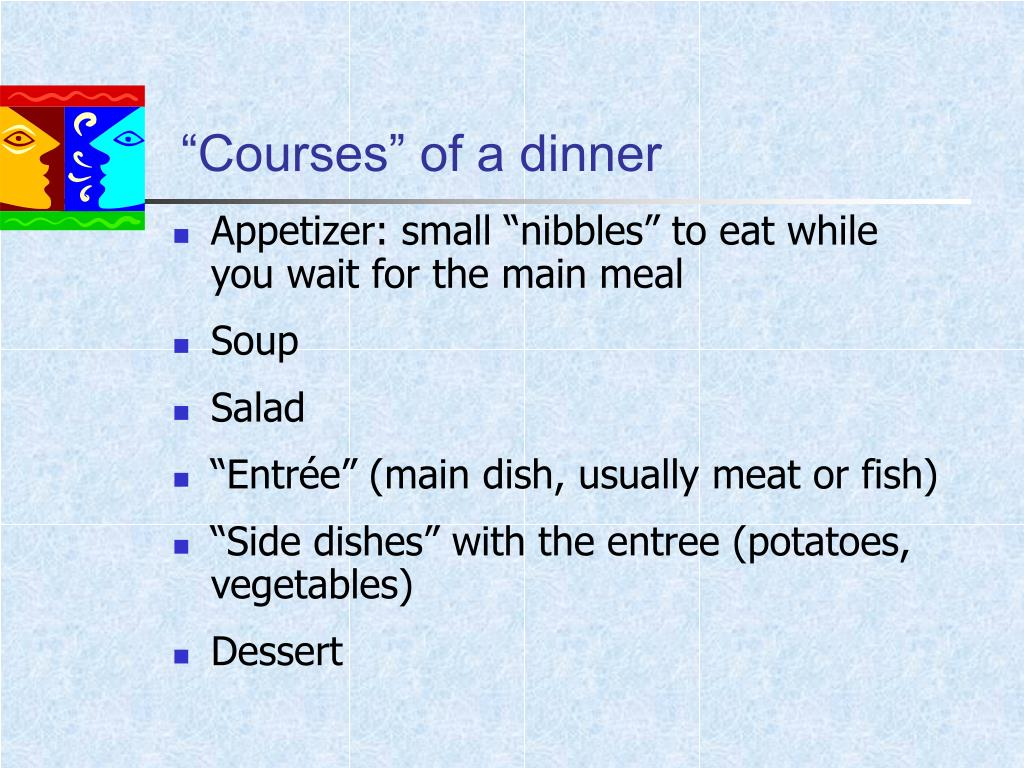 """Courses"" of a dinner"