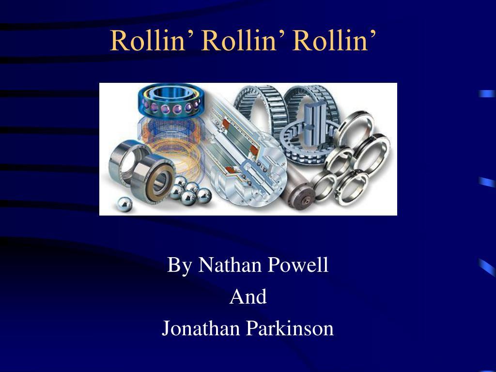 Rollin' Rollin' Rollin'
