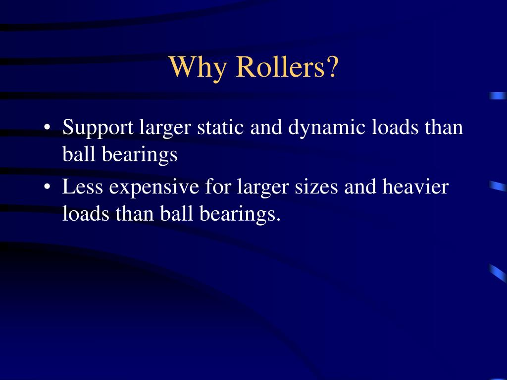 Why Rollers?