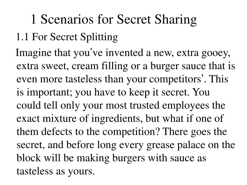 1 Scenarios for Secret Sharing