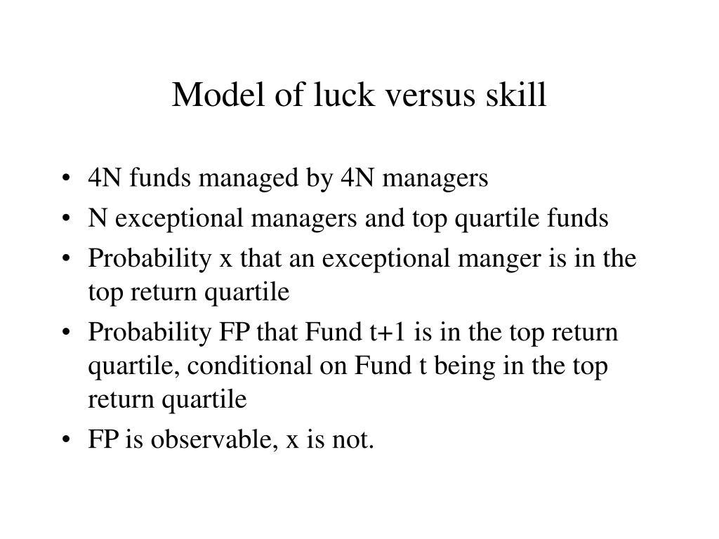 Model of luck versus skill