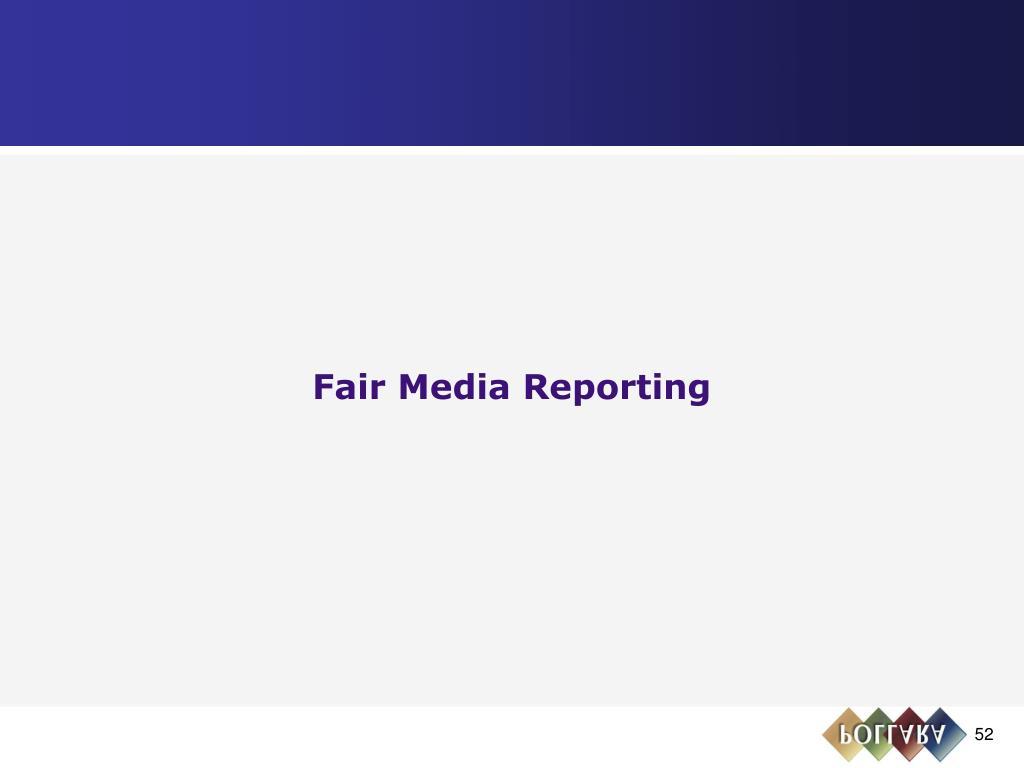 Fair Media Reporting