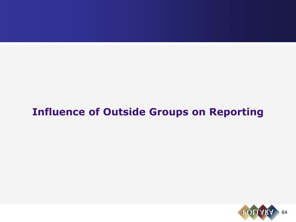 Influence of Outside Groups on Reporting