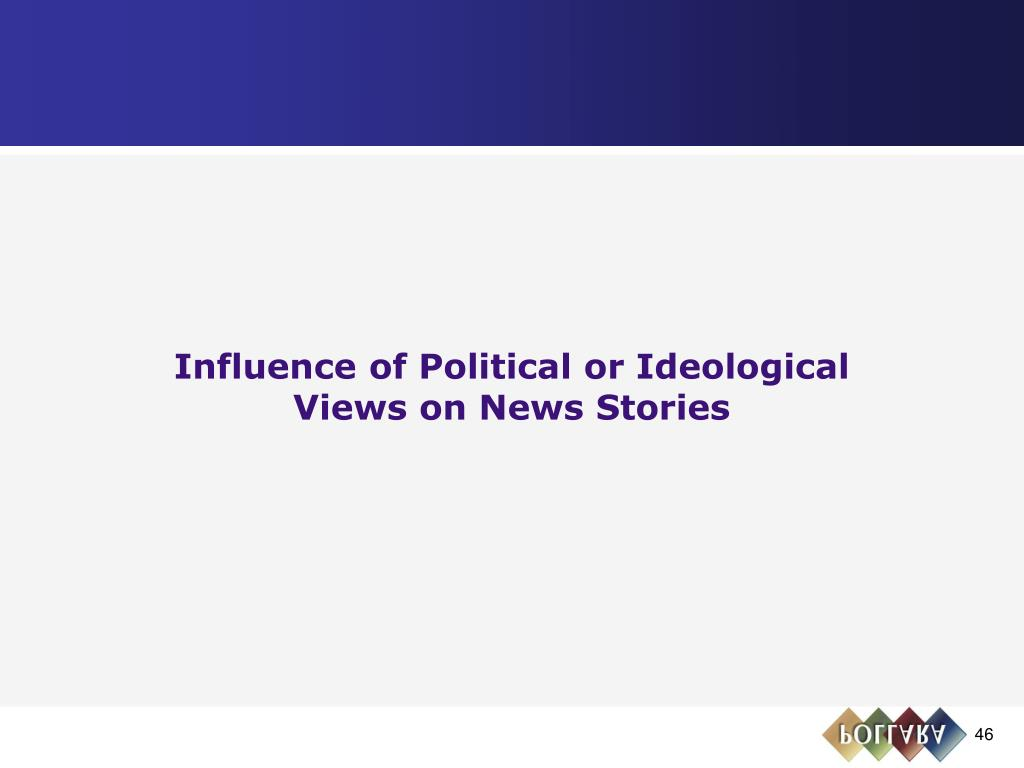 Influence of Political or Ideological