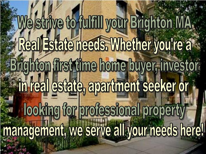 We strive to fulfill your Brighton MA