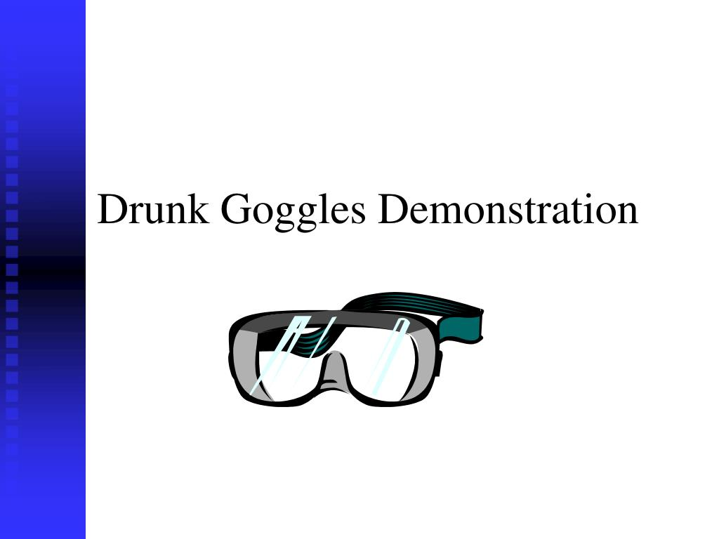 Drunk Goggles Demonstration