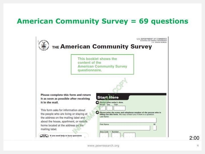 American Community Survey = 69 questions