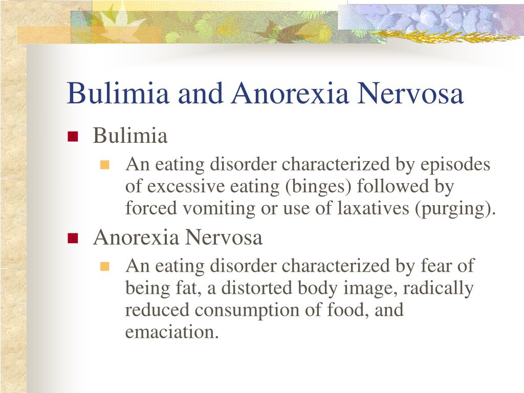 Bulimia and Anorexia Nervosa