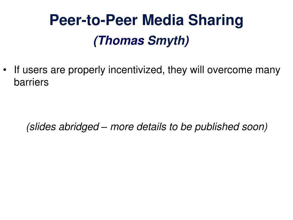 Peer-to-Peer Media Sharing