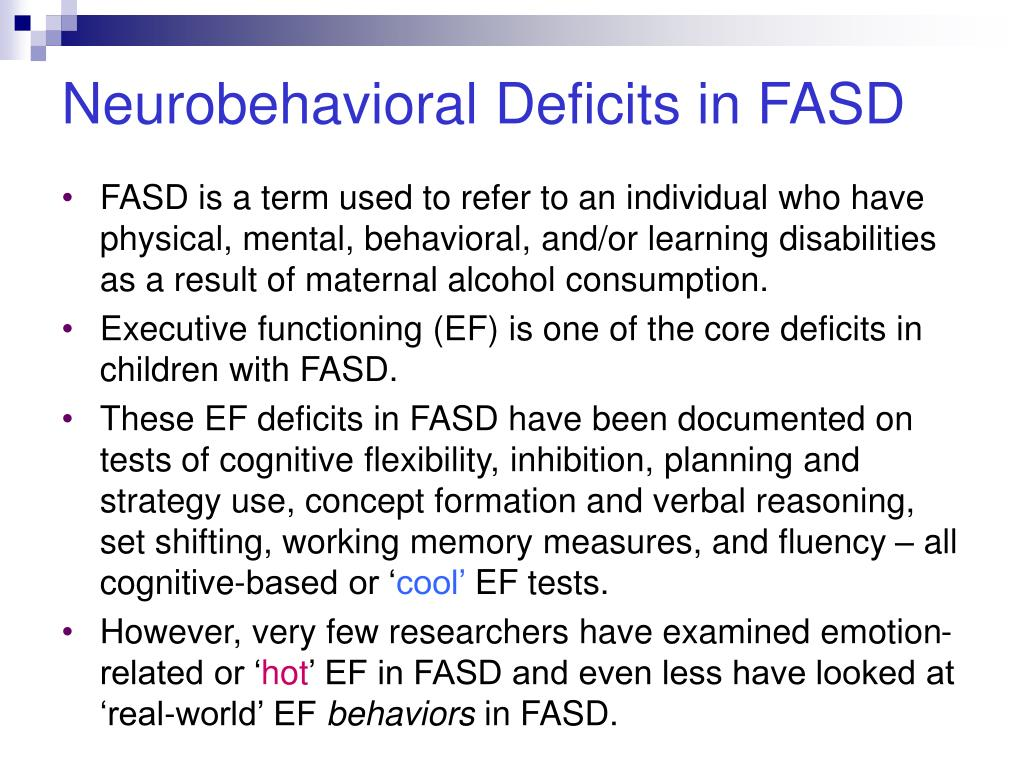 Neurobehavioral Deficits in FASD