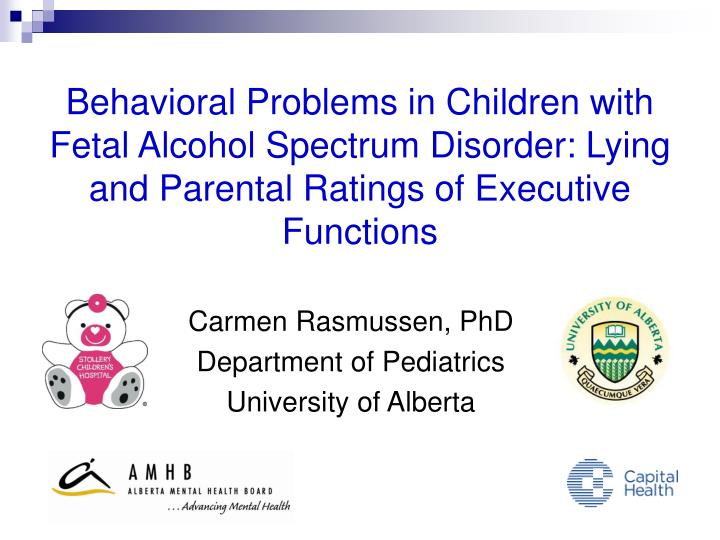 Behavioral Problems in Children with Fetal Alcohol Spectrum Disorder: Lying and Parental Ratings of ...