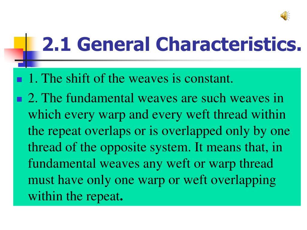 2.1 General Characteristics.