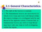 2 1 general characteristics