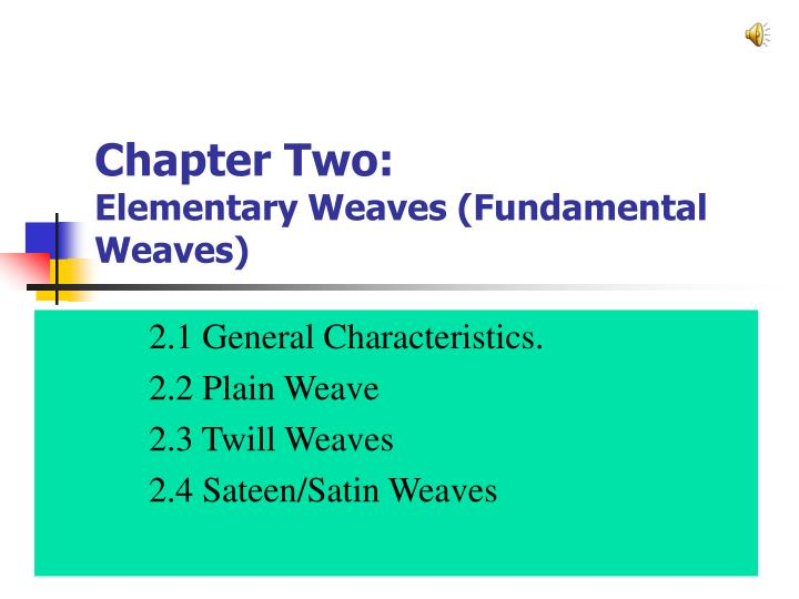 Chapter two elementary weaves fundamental weaves