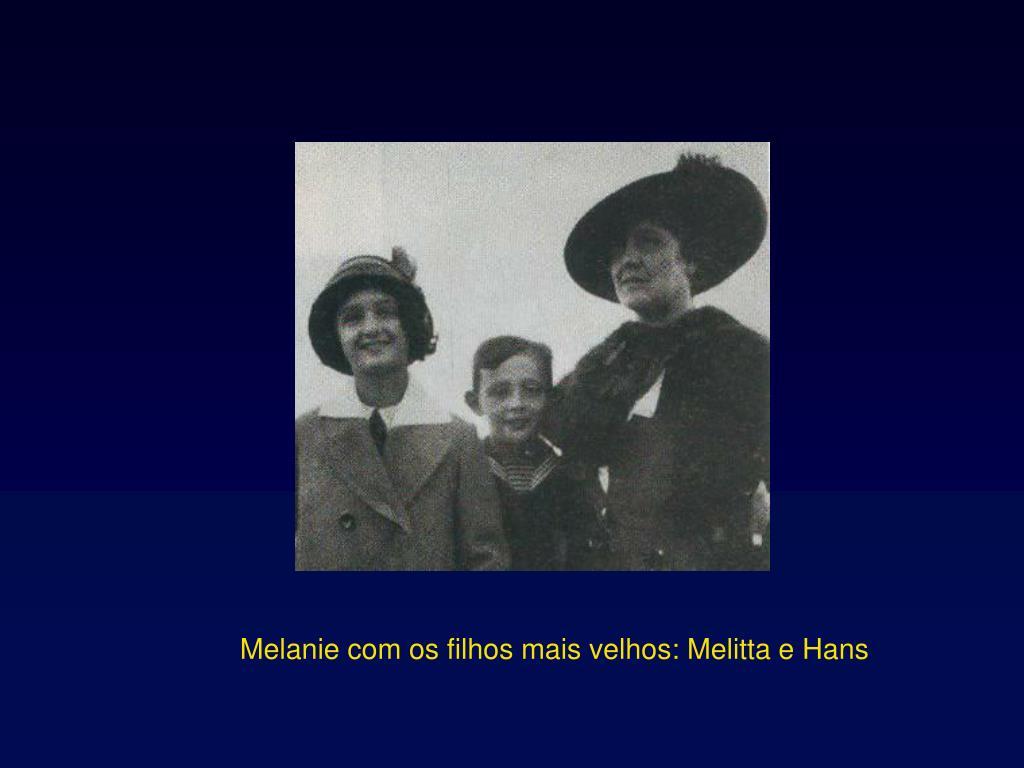 Melanie com os filhos mais velhos: Melitta e Hans