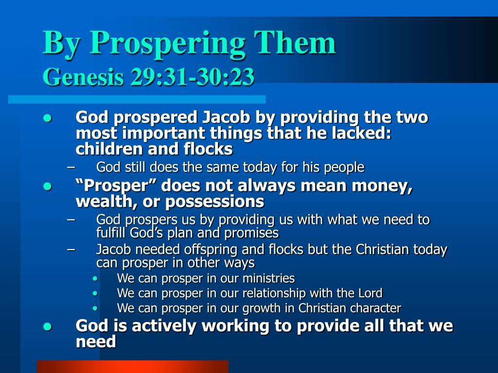 By Prospering Them